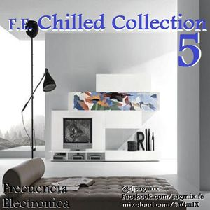 F.E. Chilled Collection 5 by Dj SaGmIx