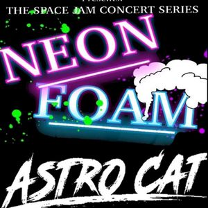 Astro-Cat (Neon Foam 2017) @TheSpace Hamden,CT *Full Set*