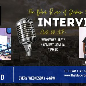 The Black Rose of Durham Radio Show Live Show Featured Artist Queen Lady G 07/07/2021