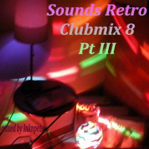 Sounds Retro Clubmix 8 Pt III