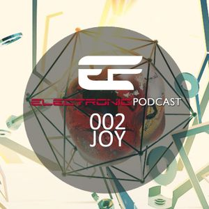 ELECTRONIC  PODCAST#002 - DJ JOY
