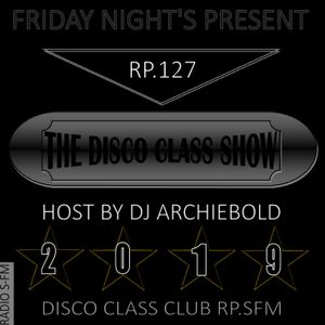 The Disco Class Show.RP.127 Present By Dj Archiebold