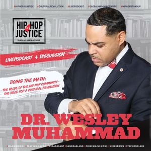 """""""DOING THE MATH""""- Hip Hop 4 Justice Welcomes Dr. Wesley Muhammad"""
