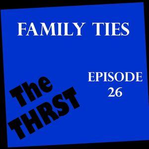 Family Ties - THRST026