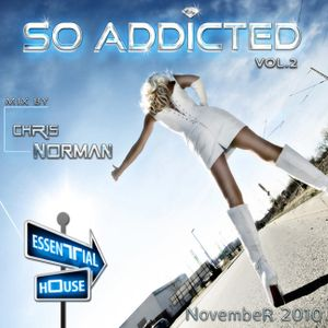 Mix So Addicted vol.2 House Essential November 2010 by Chris Norman