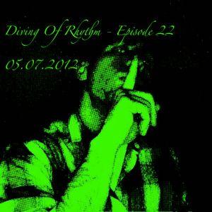 Diving Of Rhythm - Episode 22 - 05.07.2012