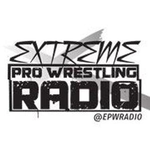 6/16 - Extreme Pro Wrestling Radio