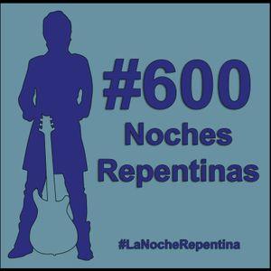 #600 // 20-12-16 // 600 NOCHES REPENTINAS