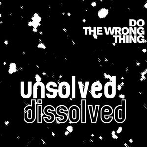 unsolved dissolved