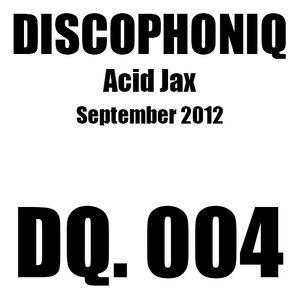 DISCOPHONIQ - DQ. 004 - Acid Jax - September 2012