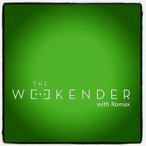The Weekender with Romax 10-6-2016