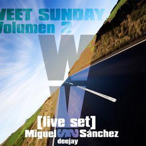 Sweet Sundays vol 2 [live set] Miguel Sánchez deejay
