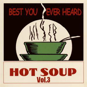 Hot Soup Vol.3