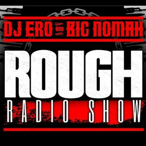DjEro y Big Nomah - Rough Radio Show #34
