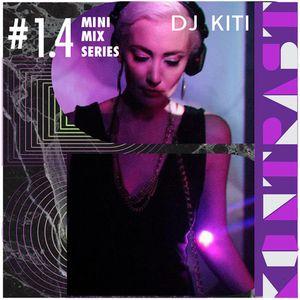 KONTRAST Mini-Mix #1.4 - DJ KITI