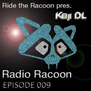 Ride the Racoon presents Racoon Radio episode #009 mixed by Keiji Dl