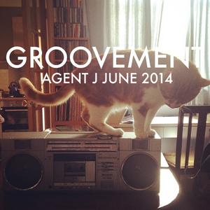 Agent J: Groovement June 2014
