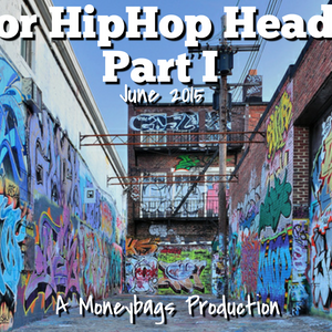 Moneybags For HipHop Heads Part I