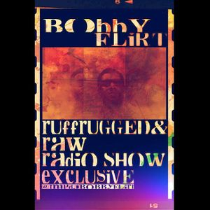TMP DJ Bobby Flirt - RuffRugged&Raw Radio Show Pt.46 EXCLUSIVE - #Mixtape
