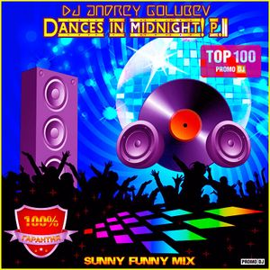 DJ Andrey Golubev - Dances in midnight! p.11 (sunny funny mix)