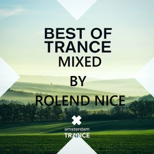Best Of Trance Selection (Mixed By Rolend Nice 2017.02.25)