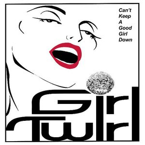 GT - Can't Keep A Good Girl Down