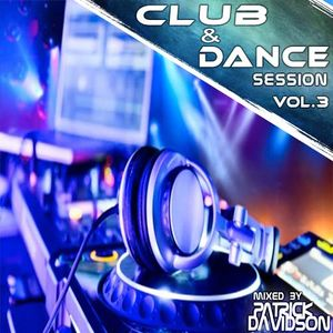 Patrick Davidson - Club & Dance Session Vol.3