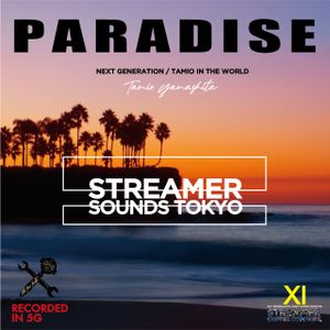 """Tamio In The World (""""PARADISE"""" Streamer Sounds Tokyo in 5G) /Tamio Yamashita (Japrican Sounds)"""
