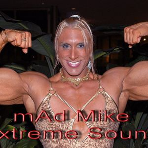 mAd Mike - Extreme Sound