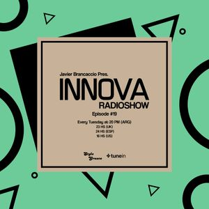 #19 - Javier Brancaccio Pres. Innova Radioshow @ Style Groove Radio