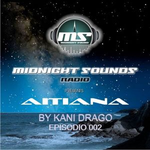 The MidNight Sounds Radio Pres Aitiana by Kani Drago episodio 002