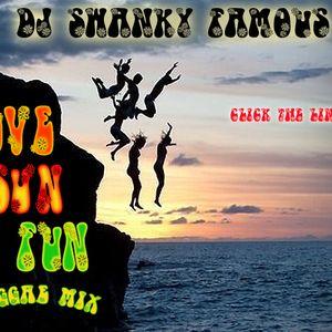 Dj Swanky Famous - Love Sun & Fun reggae Mix
