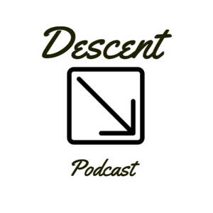 Descent Podcast # 2