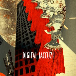 Digital Jaccuzi 12 /// Call Me From The Stars