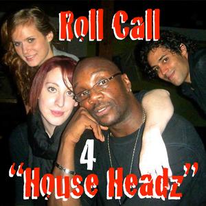 Roll Call 4 Genuine House Headz So FUCK What U Heard (The REALNESS In DEEP EP) 超 An Underground Set!