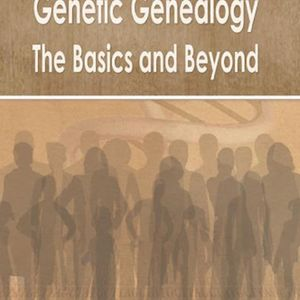 The Genetic Genealogy Handbook: The Basics and Beyond by Emily D. Aulicino