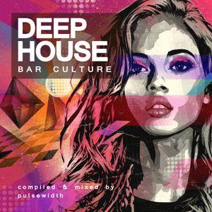Deep House: Bar Culture