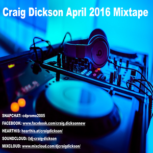 Craig Dickson April 2016 Mixtape