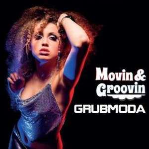 GRUBMODA - GROOVIN & MOVIN MIX