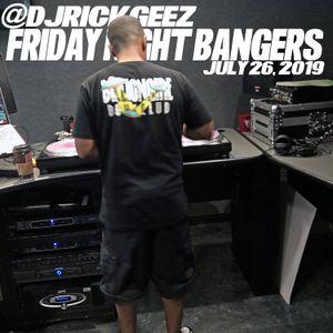 FRIDAY NIGHT BANGERS 7-26-19 MIX 1
