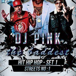 DJ PINK THE BADDEST - HIT HIP HOP - SET.1