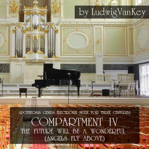 LudwigVanKey - CONCERT Compartment IV-The Future Will Be A Wonderful (Angels Fly Above) -15.10.2015.