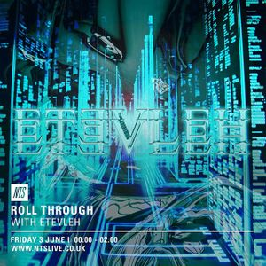 Roll Through... w/ Etevleh Guest Mix- 3rd July 2015