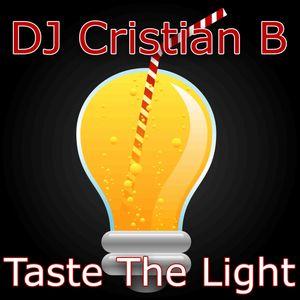 DJ Cristian B - Taste The Light