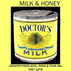 Milk & Honey: Country-Fried Soul, Rock & Funk 45s
