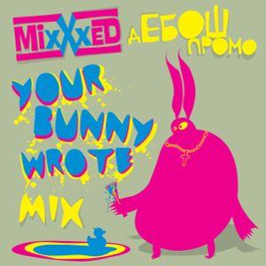 MixXxED - YOUR BUNNY WROTE set