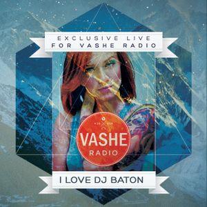 I LOVE DJ BATON EXCLUSIVE LIVE FOR VASHE RADIO