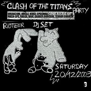DJ Rioteer - Mix At Clash Of The Titans I, Berlin (20-12-2003) [ChaseMix 12]
