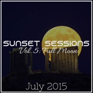 Sunset Sessions Vol. 5 - Full Moon (July '15)