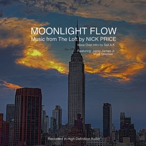 MOONLIGHT FLOW: Music from The Loft by NICK PRICE : Voice Over intro by Saif A.K